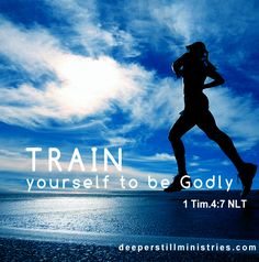 We need to train our mind to be Godly by reading, studying and memorizing the Word. We need to train our heart to be Godly by following Christ's example of love. And we need to train our soul to be Godly by accepting His truths as the power of the Holy Spirit reveals them to us.  www.deeperstillministries.com