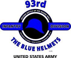 "93rd Infantry Division "" The Blue Helmets"" United States Army Shirt"