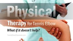 Physical Therapy for Tennis Elbow: What if it Doesn't Help You? – If you have Tennis Elbow and go to see your Doctor for diagnosis and treatment, it's very likely you'll be given a prescription for Physical Therapy treatments, but how likely is that treatment to help you fully recover (or at least to put you well on your way)  Full post: https://tenniselbowclassroom.com/tennis-elbow-exercises/physical-therapy-for-treating-tennis-elbow/ #TennisElbow