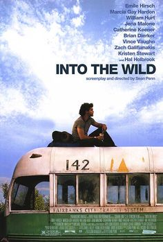 """Into the Wild"" by Sean Penn.  If you have not seen this movie, please do so.  It is simply brilliant.  I have not read the book about Christopher McCandless life but I can tell you in all honesty that it is on my reading list.  Wonderful film about a wonderful life."