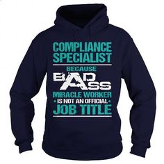 COMPLIANCE SPECIALIST - BADASS MIRACLE WORKER - #hoodies womens #customize hoodies. MORE INFO => https://www.sunfrog.com/LifeStyle/COMPLIANCE-SPECIALIST--BADASS-MIRACLE-WORKER-Navy-Blue-Hoodie.html?60505