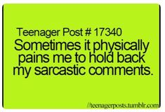 Most of the time I get in trouble for being to sarcastic in serious situations Teenager Quotes, Teen Quotes, Teenager Posts, Funny Quotes, Funny Memes, Hilarious, Funny Teen Posts, Relatable Posts, Hip Problems