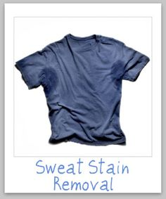 sweat stain removal - old and new. This site has lots of cleaning tips for all kinds of stains. Excellent!