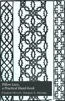 Pillow Lace, A Practical Hand-Book 1907 - old bobbin lace patterns/pinnings https://play.google.com/store/books/details?id=bsVBAAAAIAAJ