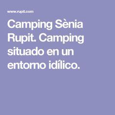 Camping Sènia Rupit. Camping situado en un entorno idílico.