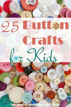 25 Super Fun Button Crafts for Children!