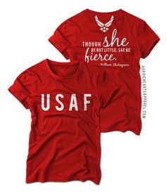 Though She Be Little Shirt - USAF i am obsessed with this! especially since my husband calls me tiny but with spunk lol i need one for me and one for my mom. she will die if i get her this