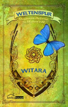 "Dagmar Helene Schlanstedt - ""Weltenspur - Witara"", bookshouse"