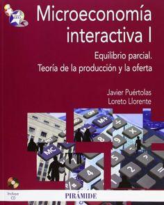 Microeconomía interactiva I: Equilibrio parcial. Teoría de la producción y la oferta (Economia Y Empresa) de Javier Puértolas. Máis información no catálogo:http://kmelot.biblioteca.udc.es/record=b1497004~S1*gag