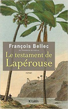 Amazon.fr - Le testament de Lapérouse - François Bellec - Livres