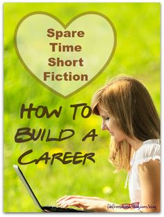 You want to write fiction, but you also need to make money from your writing. Honor your creative impulses. You can build a career out of ten minutes a day.