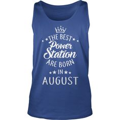 the best Power Station are in August Shirts Gifts T-Shirt #gift #ideas #Popular #Everything #Videos #Shop #Animals #pets #Architecture #Art #Cars #motorcycles #Celebrities #DIY #crafts #Design #Education #Entertainment #Food #drink #Gardening #Geek #Hair #beauty #Health #fitness #History #Holidays #events #Home decor #Humor #Illustrations #posters #Kids #parenting #Men #Outdoors #Photography #Products #Quotes #Science #nature #Sports #Tattoos #Technology #Travel #Weddings #Women