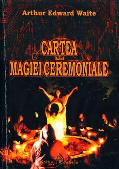 Arthur Edward Waite - Cartea magiei ceremoniale