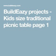 BuildEazy projects - Kids size traditional picnic table page 1