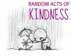 Random acts of kindness as a component of the 'charity' aspect of Ayyam-i-Ha.