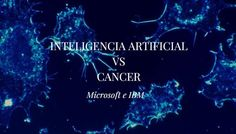 Inteligencia Artificial vs Cancer – MAGAZINE OMNITRAVEL
