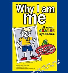 """""""Why I Am Me"""" is a story about a boy called Sam who has CHARGE Syndrome and his friend Jess. As the story progresses Jess learns about CHARGE Syndrome and the challenges Sam faces on a day-to-day basis.The story is supported by medical information, diagrams and photographs of children and young persons with CHARGE in New Zealand and Australia."""