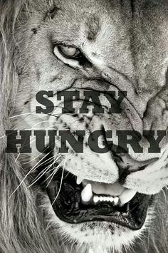 Stay hungry-Fitness Inspiration