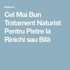Cel Mai Bun Tratament Naturist Pentru Pietre la Rinichi sau Bilă Good To Know, Medical, Medicine, Med School, Active Ingredient