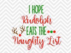 I Hope Rudolph Eats the Naughty List Naughty Nice Kids Onesie Shirt Santa Elves Elf Surveillance Reindeer SVG file - Cut File - Cricut projects - cricut ideas - cricut explore - silhouette cameo projects - Silhouette by KristinAmandaDesigns
