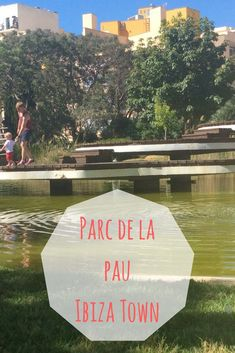 Find out more about the beautiful Parc de la Pau Ibiza and what you can do there #familytravel #travel