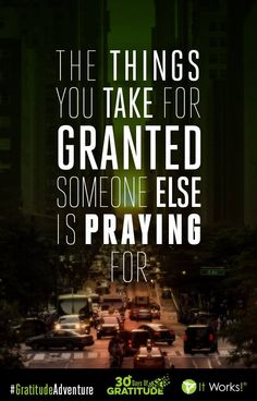 Always be grateful for what you have! #GratitudeAdventure