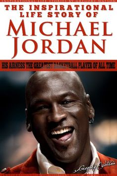 #book Michael Jordan The Inspirational Life Story Of Michael Jordan His Airness The Greatest Basketball Player Of All Time Inspirational Life Stories By Gregory Watson Book 16 #books