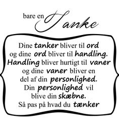 Bare en tanke.. Great Words, Wise Words, Funny Images, Favorite Quotes, Tattoo Quotes, Life Quotes, Self, Inspirational Quotes, Thoughts