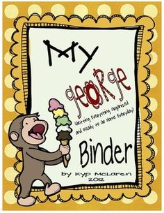 So, what is a George Binder?  The George binder is a 3-ring notebook that students use everyday to develop organizational skills and responsibility.  This 3-ring binder houses EVERYTHING your child, you (the caregivers) and I need to keep up-to-date with what is going on in our classroom and at school. Everything will be right here in our George Binder!