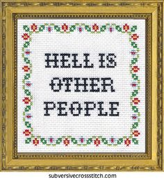Hell Is Other People cross stitch kit I can't imagine Sartre being cross-stitched!