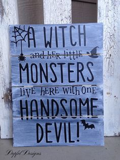A Witch and her Little Monsters live here with ine Handsome Devil - Pallet Sign - Halloween Sign