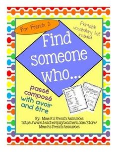 French Find someone who... pass compos with avoir and tre is a great formative assessment for French 2 students. Students use common past tense verbs to communicate in French.Vocabulary used is basic in most French 2 books, but to make your job easier, a printable vocabulary sheet is included!Directions:The students move around the room asking classmates if they have done certain activities.