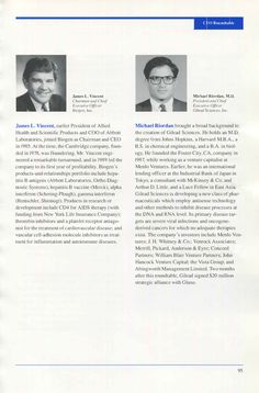 Biotech '91 interview with James Vincent of Biogen, Michael Riordan of Gilead Sciences, and Gabriel Schmergel of Genetics Institute. http://www.slideshare.net/ArrowDyn/riordan-gilead-sciences-schmergel-genetics-institute-vincent-biogen-biotech-roundtable-1991-by-g-steven-burrill
