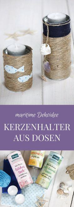 Cans Upcycling Idea: This maritime decoration idea consists of empty cans, which are … - Home Decor Ideas! Upcycled Crafts, Diy Crafts, Beach Room, Modern Bathroom Decor, Tea Light Holder, Diy Hacks, Candle Making, Candlesticks, Diy For Kids