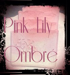 Pink Lily Ombré Soap