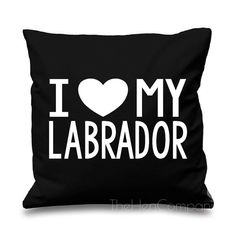 I Love My Labrador Quote Cushion Cover Gift Cute by TheHenCompany