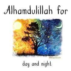 35. Alhamdulillah for day and night. #AlhamdulillahForSeries