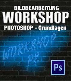 Photoshop - Workshop - Grundlagen
