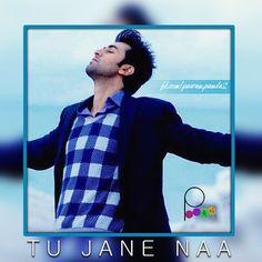 Tu Jane Naa ..!! :* <3