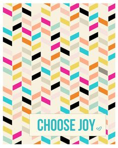 """Pin for Later: 12 Beautiful (and Free!) Pieces of Art For Your Nursery An Easy Reminder The scattered herringbone background of G Designed's """"Choose Joy"""" print is sure to appeal to the design-conscious mama. Imprimibles Baby Shower, Diy Wall, Wall Decor, Ideias Diy, Choose Joy, Home And Deco, Free Prints, Printable Wall Art, Girl Room"""
