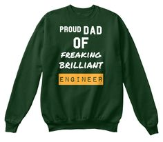 Dad Proud Of Freaking Brilliant  Engineer  Deep Forest  T-Shirt Front