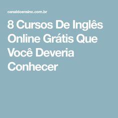 8 Cursos De Inglês Online Grátis Que Você Deveria Conhecer