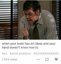 Artist's Problems - When your brain has art ideas and your hand doesn't know how to. Funny Relatable Memes, Funny Quotes, Troll, Haha Funny, Hilarious, Artist Problems, Art Jokes, Funny Drawings, Funny Tumblr Posts