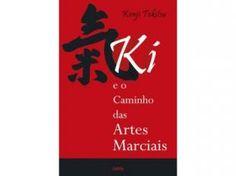 Ki e o Caminho Das Artes Marciais