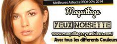 COMMENT FAIRE LE MAQUILLAGE POUR YEUX NOISETTE : GUIDE COMPLET