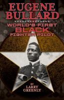 Presents the life of the African American pilot who flew missions for France during World War I, experienced racial discrimination in the United States, was beaten in the Peekskill Riots of 1949, and became a member of the French Legion of Honor