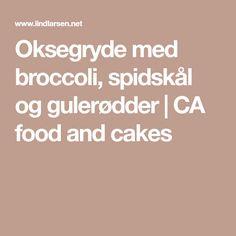 Oksegryde med broccoli, spidskål og gulerødder | CA food and cakes