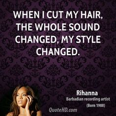 Quotes about hair - Rihanna