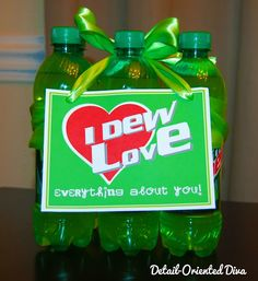 """I Dew love everything about you"" - free printable - cute Valentine's idea. My kinda gift!!"