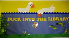 Room Library Classroom Decorating Ideas Duck Into Librarybulletin ...
